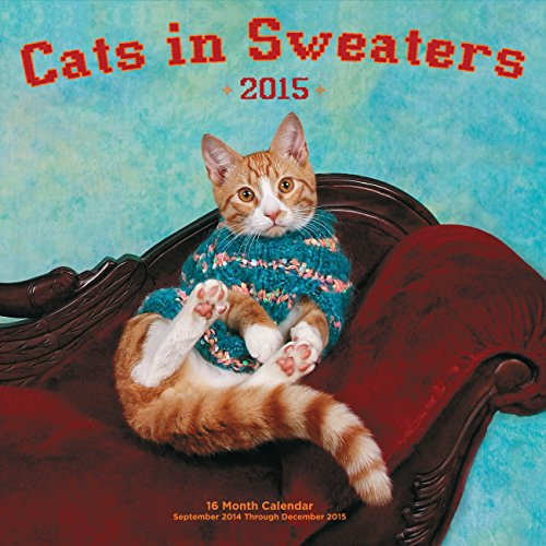 Cats in Sweaters 2015: 16-Month Calendar September 2014 through December 2015: Race Point ...