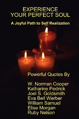 EXPERIENCE YOUR PERFECT SOUL: Joel S. Goldsmith,
