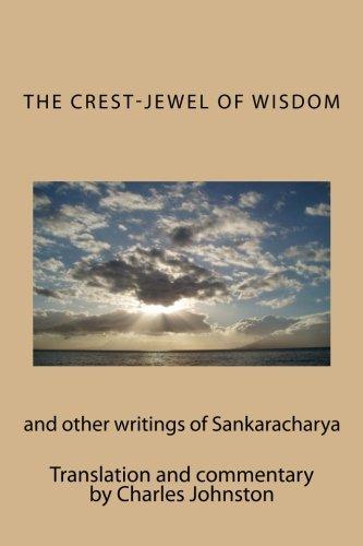 9781937995997: The Crest-Jewel of Wisdom: and other writings of Sankaracharya