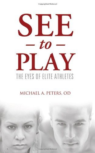 9781938008009: See To Play: The Eyes of Elite Athletes