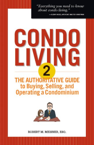Condo Living 2: The Authoritative Guide to Buying, Selling, and Operating a Condominium: Robert M. ...