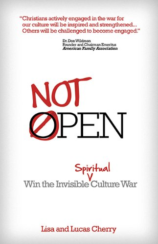 9781938021237: Not Open: Win The Invisible Spiritual Culture War