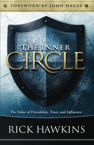 Inner Circle: The Value of Friendship, Trust, and Influence: Rick Hawkins