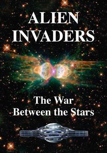 9781938024412: Alien Invaders - The War Between the Stars