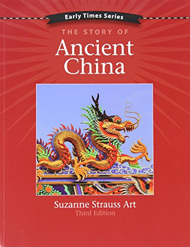 Early Times: The Story of Ancient China 3rd Edition: Suzanne Strauss Art