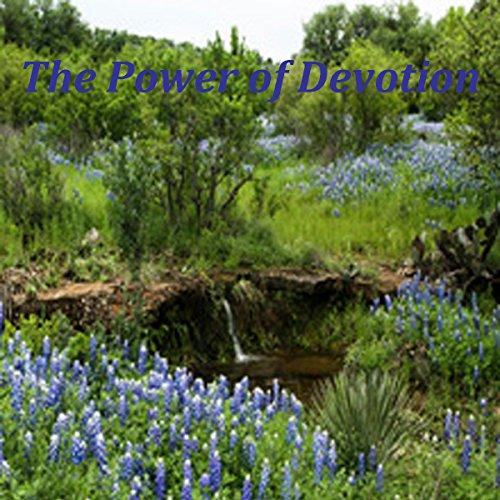 The Power of Devotion 3 CD set: David R. Hawkins M.D. Ph.D.