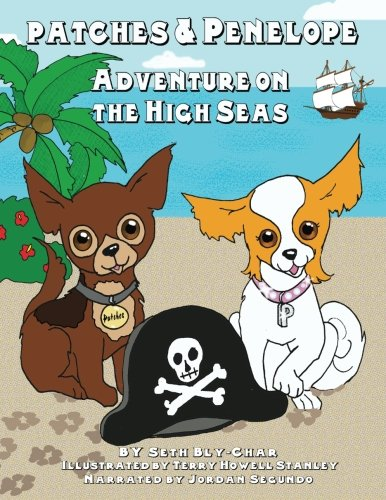 9781938034008: Patches and Penelope: Adventures on the High Seas: A timeless adventure in a picture book for all ages!