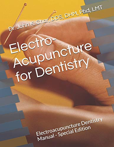 9781938034022: Electro-acupuncture for Dentistry: Electroacupuncture Dentistry Manual - Special Edition
