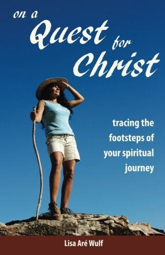 9781938042003: On a Quest for Christ: Tracing the Footsteps of Your Spiritual Journey