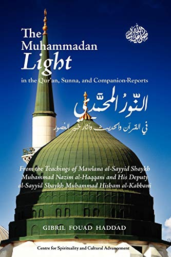 9781938058011: The Muhammadan Light in the Qur'an, Sunna, and Companion Reports
