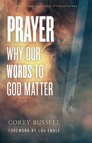 9781938060106: Prayer: Why Our Words to God Matter
