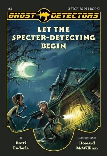 9781938063282: Ghost Detectors Volume 1: Let the Specter-Detecting Begin, Books 1-3