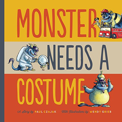 Monster Needs a Costume (Monster & Me): Czajak, Paul