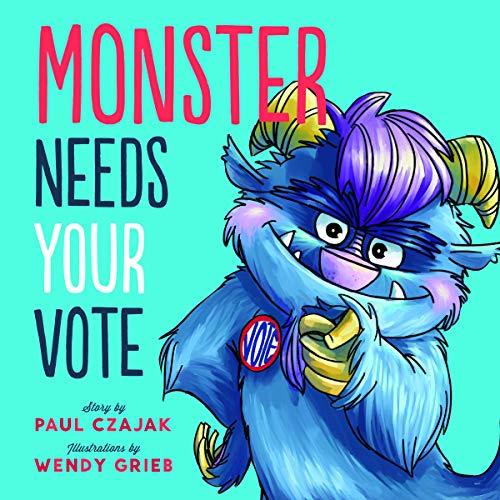 Monster Needs Your Vote (Monster & Me): Czajak, Paul