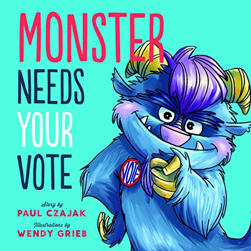 9781938063633: Monster Needs Your Vote (Monster & Me)