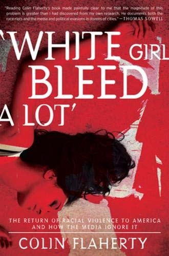 9781938067068: 'White Girl Bleed A Lot': The Return of Racial Violence to America and How the Media Ignore It