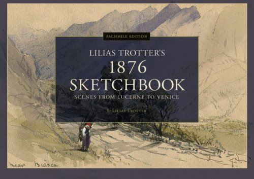 9781938068102: Facsimile Edition: Lilias Trotter's 1876 Sketchbook: Scenes from Lucerne to Venice