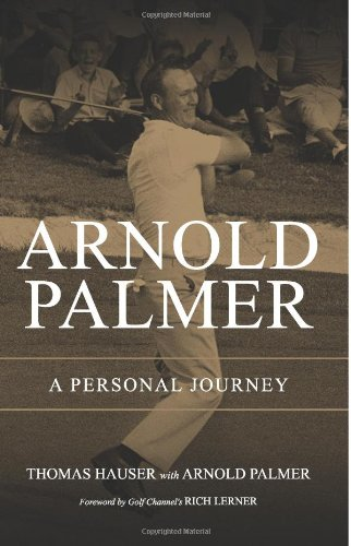 9781938069499: Arnold Palmer: A Personal Journey