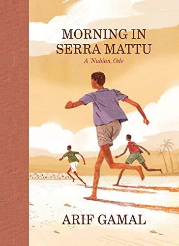 9781938073892: Morning in Serra Mattu: A Nubian Ode (McSweeney's Poetry Series)