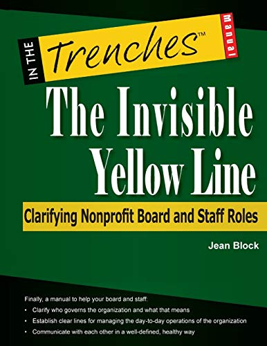 The Invisible Yellow Line: Clarifying Nonprofit Board and Staff Roles: Block, Jean