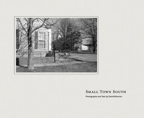 Small Town South.: WHARTON, David.