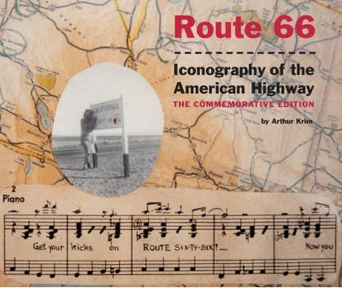 Route 66: Iconography of the American Highway, the Commemorative Edition: Krim, Arthur