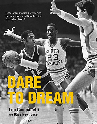 9781938086335: Dare to Dream: How James Madison University Became Coed and Shocked the Basketball World