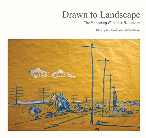 Drawn to Landscape: The Pioneering Work of J. B. Jackson (Paperback): Janet Mendelsohn