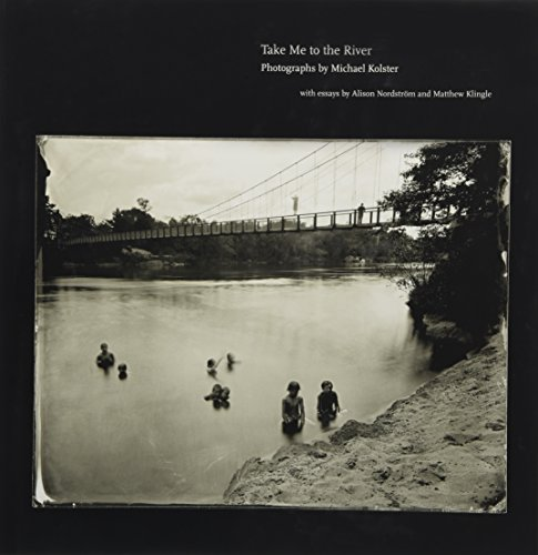 9781938086427: Take Me to the River: Photographs of Atlantic Rivers