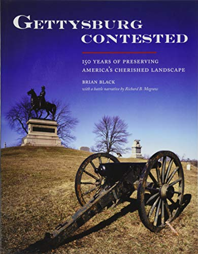 9781938086489: Gettysburg Contested: 150 Years of Preserving America's Cherished Landscapes