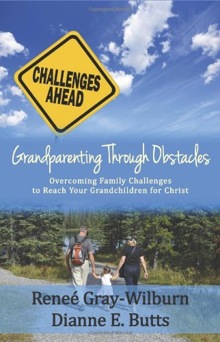 9781938092176: Grandparenting Through Obstacles: Overcoming Family Challenges to Reach Your Grandchildren for Christ