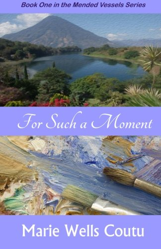 9781938092381: For Such a Moment (Mended Vessels Series) (Volume 1)