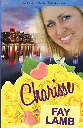 9781938092428: Charisse (Ties that Bind Series) (Volume 1)