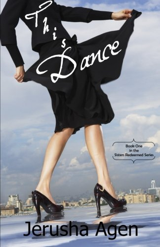 9781938092442: This Dance (Sisters Redeemed Series) (Volume 1)