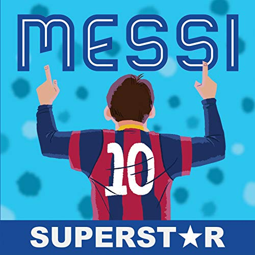 Messi, Superstar: His Records, His Life, His Epic Awesomeness: duopress labs