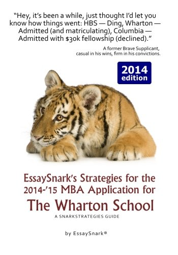 EssaySnark's Strategies for the 2014-'15 MBA Application for The Wharton School: A ...