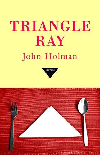 Triangle Ray: John Holman