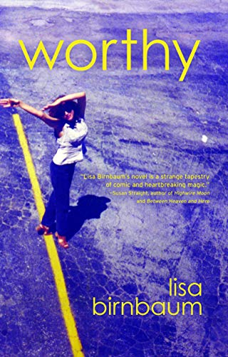 Worthy: A Novel: Lisa Birnbaum