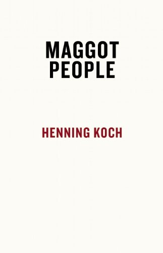 The Maggot People (193810353X) by Henning Koch