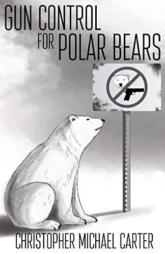 9781938108952: Gun Control for Polar Bears