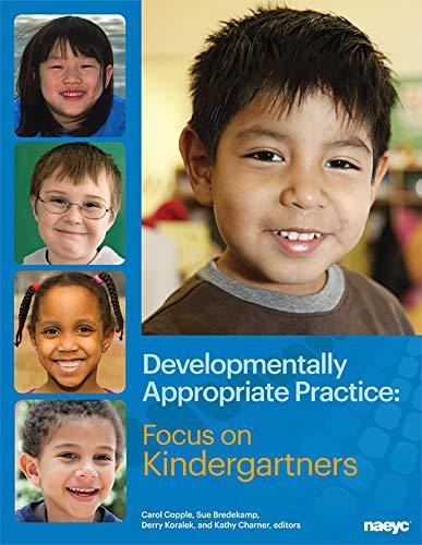 Developmentally Appropriate Practice: Focus on Kindergartners (Paperback)