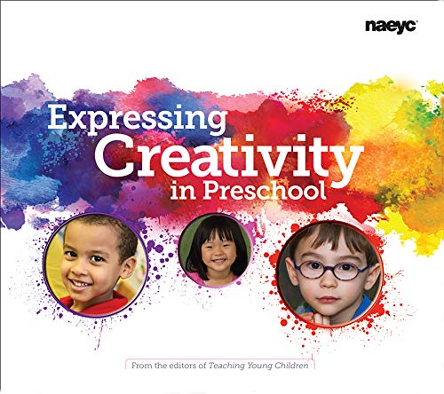 Download Expressing Creativity in Preschool (The Preschool Teacher's Library of Playful Practice Set)