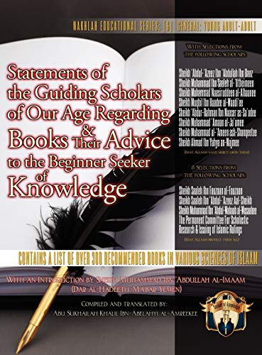 9781938117008: Statements of the Guiding Scholars of Our Age Regarding Books and Their Advice to the Beginner Seeker of Knowledge