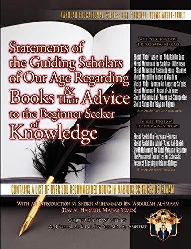 9781938117015: Statements of the Guiding Scholars of Our Age Regarding Books & their Advice to the Beginner Seeker of Knowledge