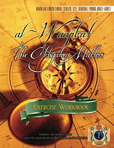 9781938117169: al-Waajibat: The Obligatory Matters [Exercise Workbook]