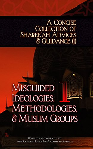 A Concise Collection of Shareeah Advices Guidance: Abu Sukhailah Khalil
