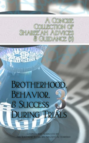 A Concise Collection of Sharee'ah Advices &: Ibn-Abelahyi al-Amreekee, Abu