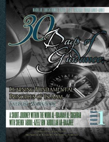 30 Days of Guidance:Learning Fundamental Principles of: Ibn-Abelahyi al-Amreekee, Abu