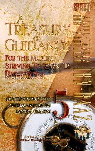 A Treasury of Guidance For the Muslim: Abu Sukhailah Khalil