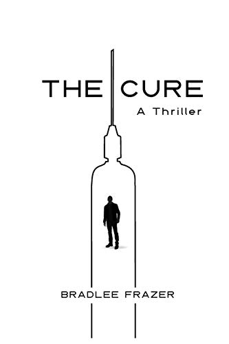 9781938120329: The Cure: A Thriller